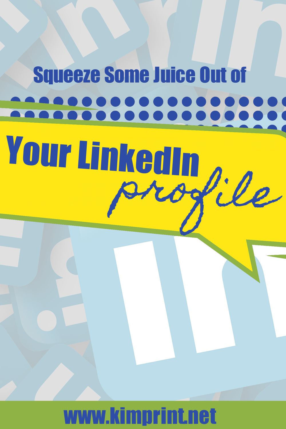 Squeeze Some Juice Out of Your LinkedIn Profile