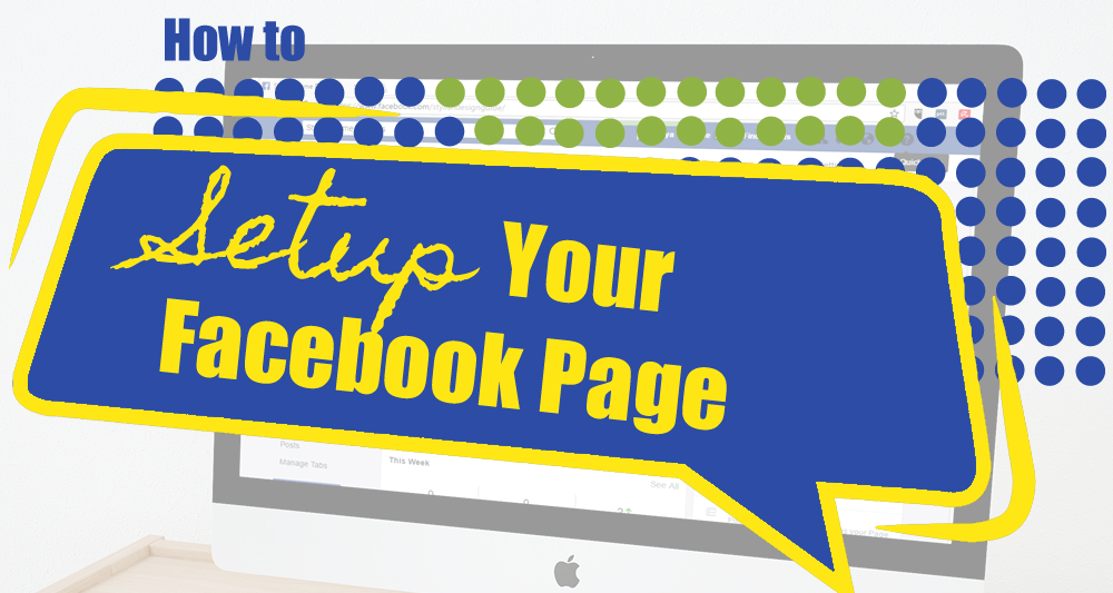How To Set Up Your Business Facebook Page